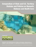 UPDATED: Compendium of State and U.S. Territory Statutes and Policies on Domestic Violence and Health Care