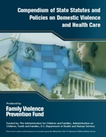 Compendium of State Statutes and Policies on Domestic Violence and Health Care