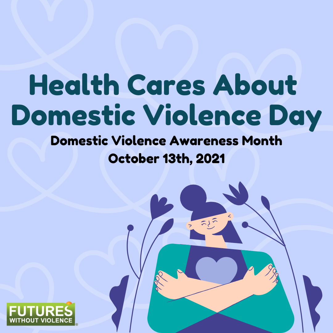 Health Cares About Domestic Violence Day - October 13, 2021